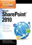How to Do Everything Microsoft SharePoint 2010 ebook by Stephen Cawood