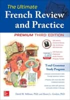 The Ultimate French Review and Practice, 3E ebook by David M. Stillman, Ronni L. Gordon