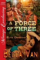 A Force of Three ebook by Becca Van
