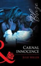 Carnal Innocence (Mills & Boon Blaze) ebook by Julie Miller
