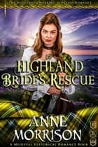 Historical Romance: A Highland Bride's Rescue A Highland Scottish Romance - The Highlands Warring, #4 ebook by Anne Morrison