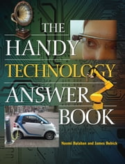 The Handy Technology Answer Book ebook by Naomi Balaban,James Bobick