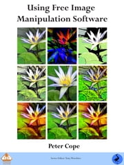 PhotoActive: Using Free Image Manipulation Software ebook by Peter Cope