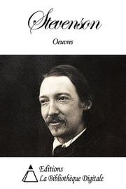 Oeuvres de Robert Louis Stevenson eBook by Robert Louis Stevenson