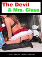 The Devil and Mrs. Claus ebook by Charles Markwell