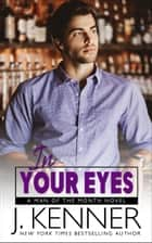 In Your Eyes - Parker and Megan ebook by J. Kenner