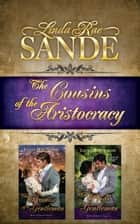 The Cousins of the Aristocracy: Boxed Set ebook by Linda Rae Sande