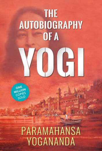 The Autobiography of a Yogi ebook by Paramahansa Yogananda,Digital Fire