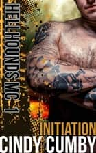 Initiation (Biker Erotica) - Hellhounds MC ebook by Cindy Cumby
