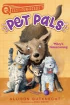 Mitzy's Homecoming - Pet Pals 1 ebook by Allison Gutknecht, Anja Grote