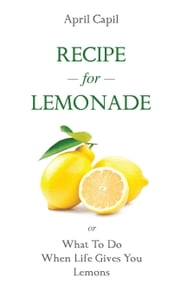 Recipe For Lemonade ebook by April Capil