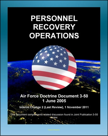 Air force doctrine document 3 50 personnel recovery operations air force doctrine document 3 50 personnel recovery operations air rescue combat search and rescue csar fixed wing and vertical lift aircraft fandeluxe Images
