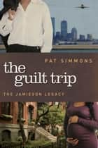 Guilt Trip ebook by Pat Simmons
