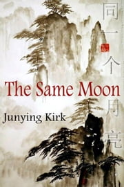 The Same Moon ebook by Junying Kirk
