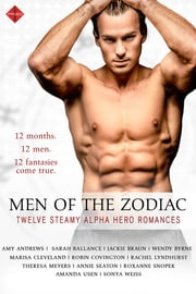 Men of the Zodiac Boxed Set ebook by Amy Andrews, Amanda Usen, Wendy Byrne,...