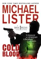 Cold Blood - John Jordan Mysteries ebook by Michael Lister