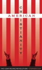 American Christianity ebook by Stephen Cox