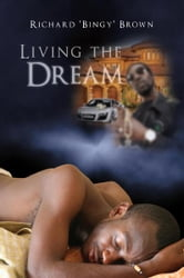 Living the Dream ebook by Richard Bingy Brown