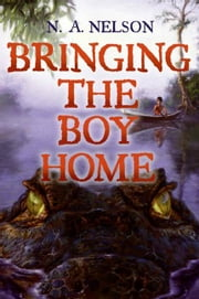 Bringing the Boy Home ebook by N. A. Nelson