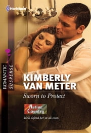 Sworn to Protect ebook by Kimberly Van Meter