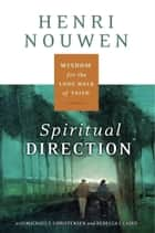 Spiritual Direction ebook by Henri J. M. Nouwen