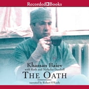 The Oath - The Remarkable Story of a Surgeon's Life Under Fire in Chechnya audiobook by Khassan Baiev