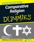 Comparative Religion For Dummies ebook by William P. Lazarus, Mark Sullivan