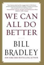 We Can All Do Better ebook by Bill Bradley