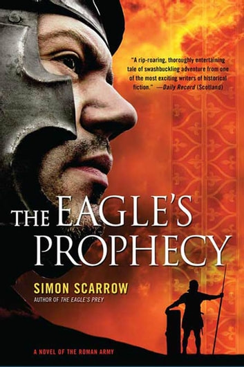 The Eagle's Prophecy - A Novel of the Roman Army ebook by Simon Scarrow