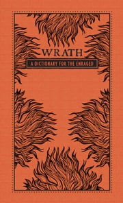 Wrath: A Dictionary for the Enraged ebook by Adams Media, Editors Of