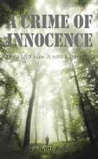 A Crime of Innocence ebook by MoBoni Lewis
