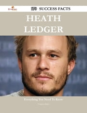 Heath Ledger 170 Success Facts - Everything you need to know about Heath Ledger ebook by Virginia Baker