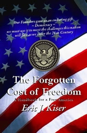 The Forgotten Cost of Freedom ebook by Eric Jon Kiser