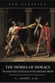 The Works of Horace ebook by C. Smart