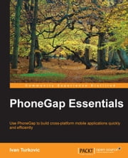 PhoneGap Essentials ebook by Ivan Turkovic