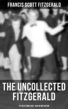 THE UNCOLLECTED FITZGERALD: 25 Tales from 1935–1940 in One Edition ebook by Francis Scott Fitzgerald