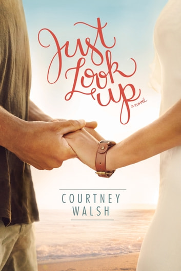 Just Look Up ebook by Courtney Walsh