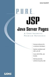 Pure JSP: Java Server Pages ebook by Goodwill, James