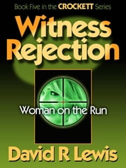 Witness Rejection ebook by David R Lewis