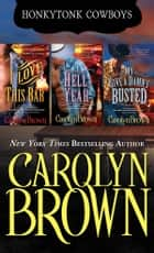 Honky Tonk Texas Cowboys – 3 Book Boxed Set ebook by Carolyn Brown