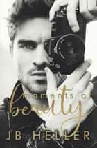 Moments of Beauty - Moments Series, #1 ebook by JB HELLER