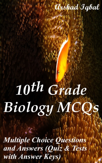 10th Grade Biology MCQs: Multiple Choice Questions and Answers (Quiz &  Tests with Answer Keys)