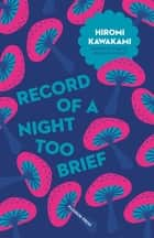 Record of a Night Too Brief ebook by Hiromi Kawakami, Lucy North