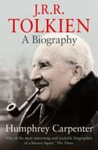 J. R. R. Tolkien: A Biography ebook by