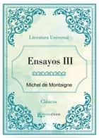 Ensayos III ebook by Michel De Montaigne
