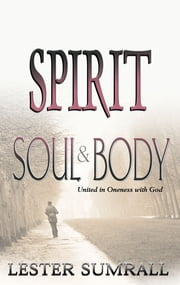 Spirit, Soul, & Body ebook by Lester Sumrall