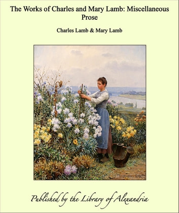 The Works of Charles and Mary Lamb: Miscellaneous Prose ebook by Charles Lamb