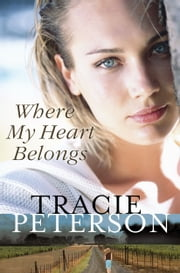 Where My Heart Belongs ebook by Tracie Peterson