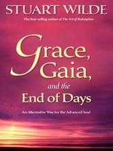Grace Gaia And The End Of Days ebook by Stuart Wilde