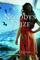 Nobody's Prize ebook by Esther Friesner